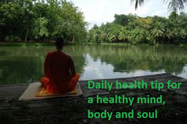 daily health tip for a healthy mind body and soul1 Daily Health Tip For A Healthy Mind, Body, And Spirit