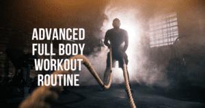 advanced wokout routine