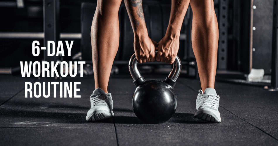 6 day workout routine
