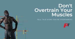 overtraining your muscles
