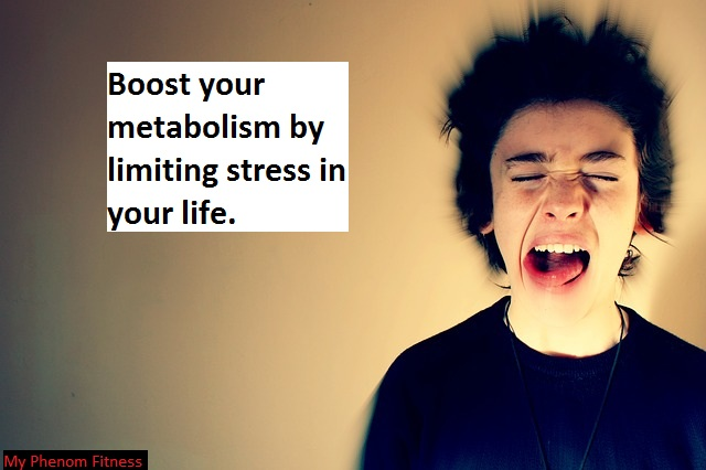 boost your metabolism by limiting stress in your life How to Increase Your Metabolism