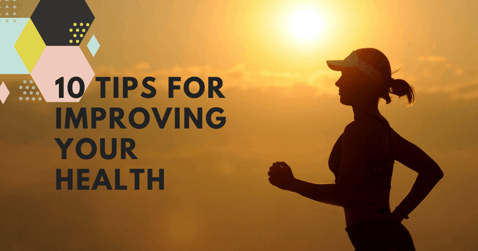 10 tips to improve health