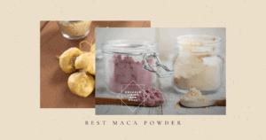 best maca powder