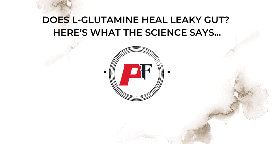 L-Glutamine Heal Leaky Gut