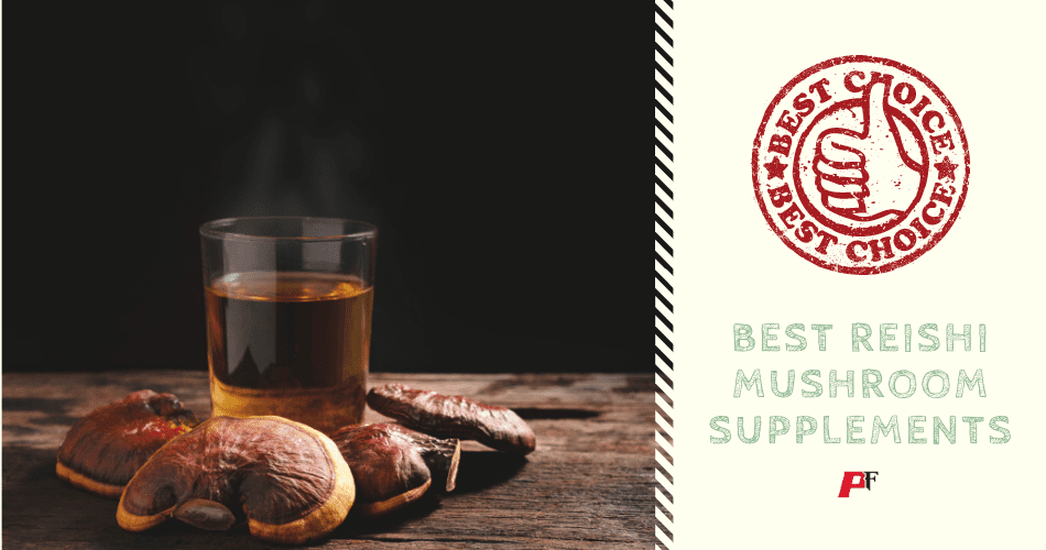 Best Reishi Mushroom Supplements